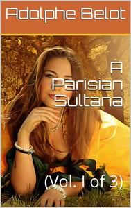 A Parisian Sultana, Vol. I (of 3) - copertina