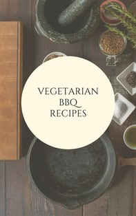 Vegetarian BBQ  Recipes - Librerie.coop