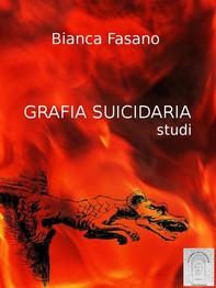 Grafia suicidaria. Studi - Librerie.coop