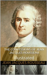 The Confessions of Jean Jacques Rousseau — Illustrated - copertina