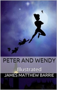 Peter and Wendy - Illustrated - Librerie.coop