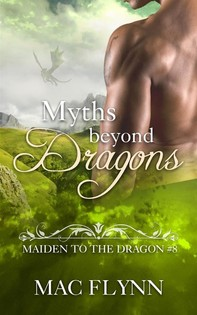 Myths Beyond Dragons: Maiden to the Dragon, Book 8 (Dragon Shifter Romance) - Librerie.coop