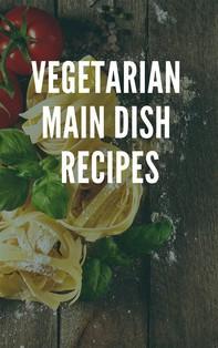 Vegetarian Main Dish Recipes - Librerie.coop