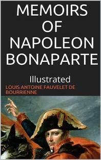 Memoirs of Napoleon Bonaparte — Illustrated - Librerie.coop