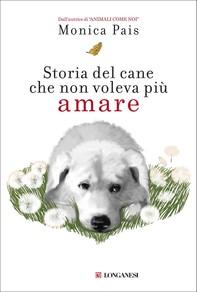Storia del cane che non voleva più amare - Librerie.coop