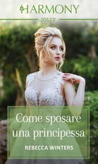 Come sposare una principessa - Librerie.coop