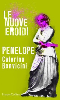 Penelope   Le nuove Eroidi - Librerie.coop