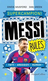 Messi Rules. Super Campioni - Librerie.coop
