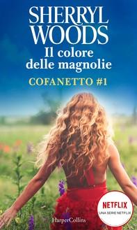 Il colore delle magnolie - Cofanetto #1 - Librerie.coop