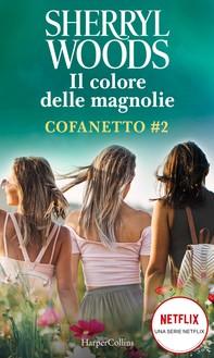 Il colore delle magnolie - Cofanetto #2 - Librerie.coop