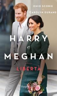 Harry e Meghan. Libertà - Librerie.coop