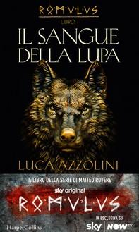 Il sangue della lupa (Romulus Vol. 1) - Librerie.coop