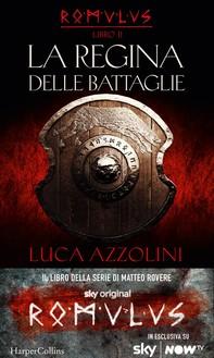 La regina delle battaglie (Romulus Vol. 2) - Librerie.coop