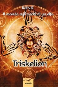 Il mondo agli occhi di un elfo Triskelion - copertina
