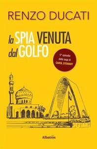 La Spia venuta dal Golfo - Librerie.coop