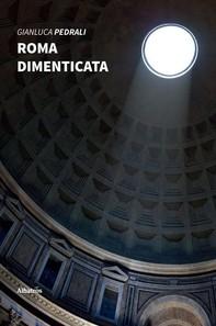 Roma dimenticata - Librerie.coop