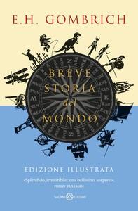 Breve storia del mondo - Edizione illustrata - Librerie.coop