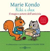 Kiki & Jax. Il magico potere dell'amicizia - Librerie.coop
