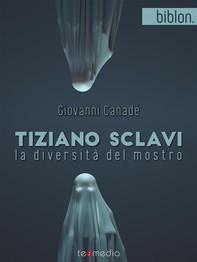 Tiziano Sclavi. La diversità del mostro - Librerie.coop