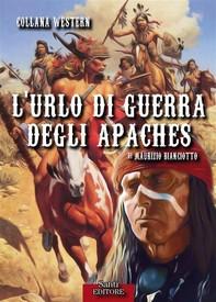 L'urlo di guerra degli Apaches - Librerie.coop