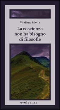 La coscienza non ha bisogno di filosofie - Librerie.coop