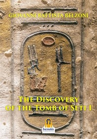 The Discovery of the Tomb of Seti I  - Librerie.coop