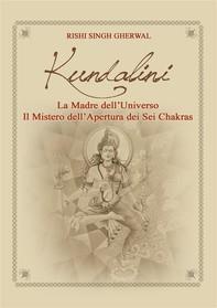 Kundalini  Madre dell'Universo  Il mistero dell'apertura  dei sei Chakra - Librerie.coop