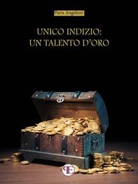 Unico indizio: un talento d'oro - Librerie.coop