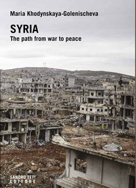SYRIA. THE PATH FROM WAR TO PEACE - Librerie.coop