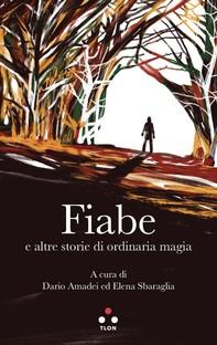 Fiabe e altre storie di ordinaria magia - Librerie.coop
