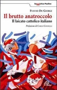 Il brutto anatroccolo. Il laicato cattolico italiano - copertina
