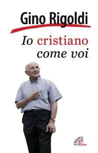 Io cristiano come voi - Librerie.coop