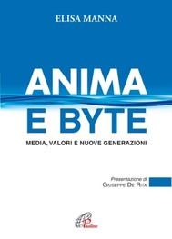 Anima e byte. Media, valori e nuove generazioni - copertina
