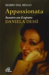 Appassionata. Incontro con il soprano Daniela Dessì - copertina