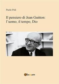 Il pensiero di Jean Guitton: l'uomo, il tempo, Dio - Librerie.coop