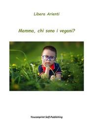 Mamma, chi sono i vegani? - copertina