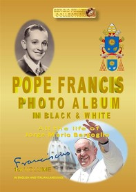 POPE FRANCIS PHOTO ALBUM in BLACK and WHITE - Librerie.coop