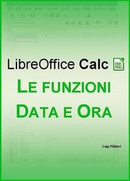 LibreOffice Calc - Le funzioni Data e Ora - copertina