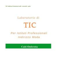 Laboratorio di TIC per Istituti Professionali Indirizzo Moda - Librerie.coop