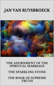 The Adornment Of The Spiritual Marriage The Sparkling Stone The Book Of Supreme Truth - copertina