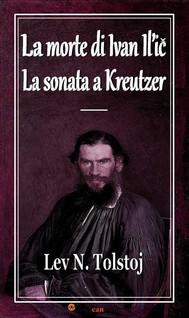 La morte di Ivan Il'ic - La sonata a Kreutzer (Annotato) - copertina