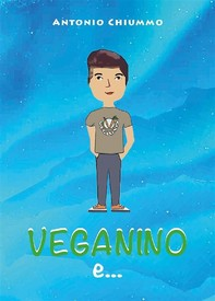 Veganino e la principessa delle fiabe - Librerie.coop