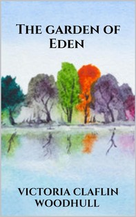 The garden of Eden or, the Paradise lost and found - Librerie.coop