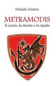 METRAMODIS Il cuore, la mente e la spada - Librerie.coop