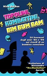 Topolini, Kombattini, Bim Bum Bam - Librerie.coop