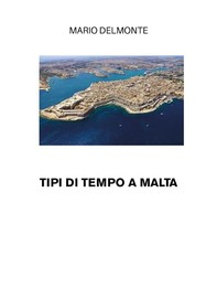 Tipi di tempo a Malta - Librerie.coop
