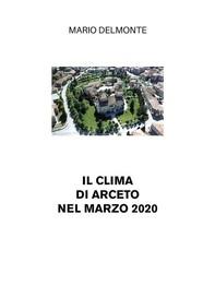 Il clima di Arceto nel marzo 2020 - Librerie.coop