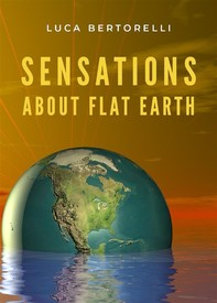 Sensations about flat Earth - Librerie.coop