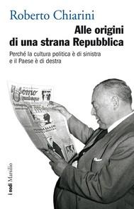 Alle origini di una strana Repubblica - copertina