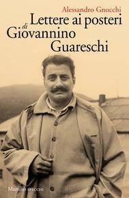 Lettere ai posteri di Giovannino Guareschi - copertina